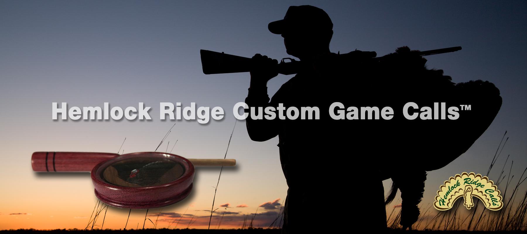 Hemlock Ridge Custom Game Calls